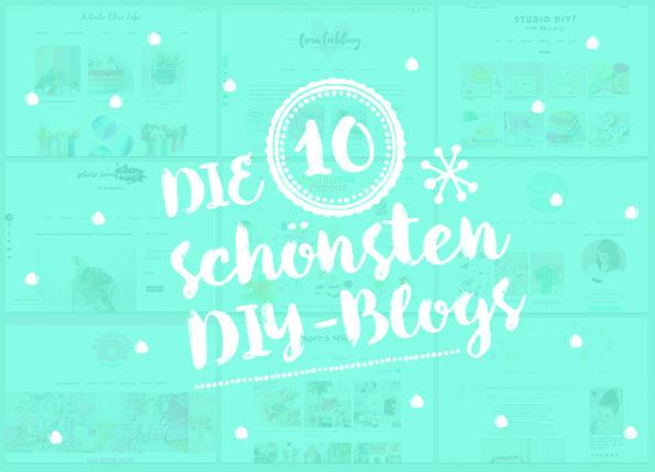 Die 10 schönsten DIY-Blogs (deutsch und englisch)