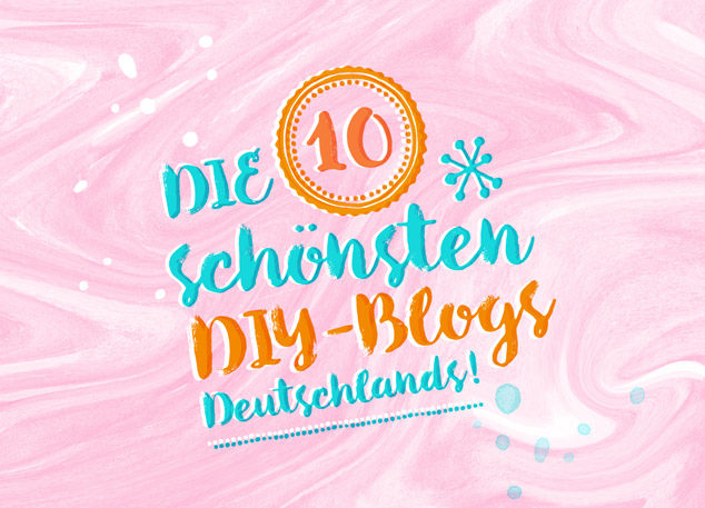 DIY Blogs auf Deutsch: Top 10 DIY-Blogger Deutschlands